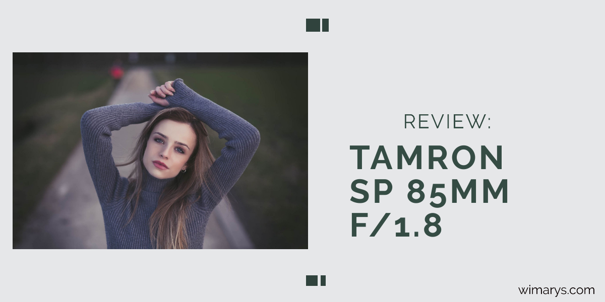 Tamron SP 85mm f/1.8 Sony review