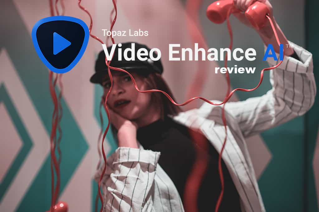 Topaz video enhance ai review