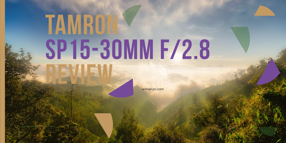 Tamron SP 15-30mm f/2.8 Di USD Lens for Sony A-mount review
