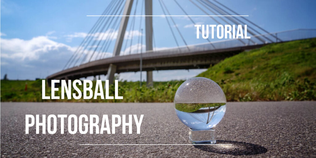 lensball photography tutorial