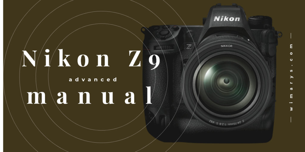 Nikon Z9 advanced manual